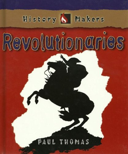 Revolutionaries (History Makers (Chrysalis)): Paul Thomas