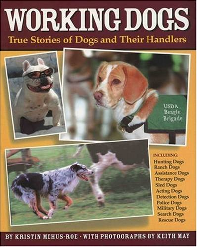 9781931993043: Working Dogs: True Stories of Dogs and Their Handlers