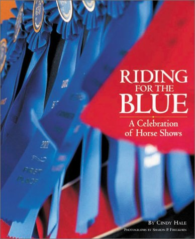 Riding for the Blue: A Celebration of: Hale, Cindy