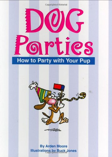 9781931993265: Dog Parties: How to Party with Your Pup (Pampered Pooch)