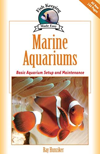 9781931993647: Marine Aquariums: Basic Aquarium Setup and Maintenance (Fish Keeping Made Easy)