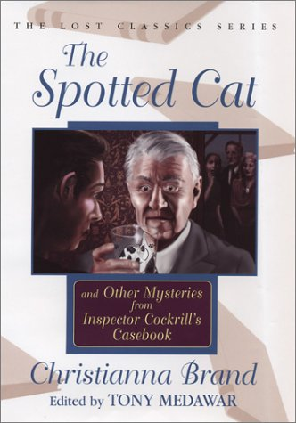 9781932009002: The Spotted Cat and Other Mysteries from Inspector Cockrill's Casebook (Lost Classics Ser)