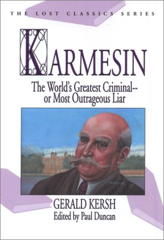 Karmesin: The World's Greatest Criminal--Or Most Outrageous Liar (1932009027) by Gerald Kersh; Paul Duncan