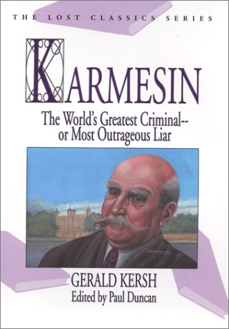 Karmesin: The World's Greatest Criminal -- Or Most Outrageous Liar (Lost Classics Ser)