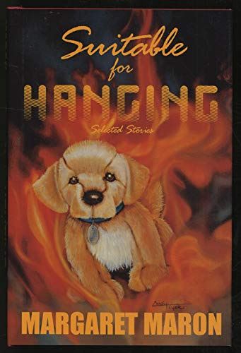 Suitable for Hanging: Selected Stories ***SIGNED & NUMBERED***: Margaret Maron