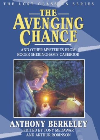 9781932009170: The Avenging Chance and Other Mysteries from Roger Sheringham's Casebook (Lost Classics)
