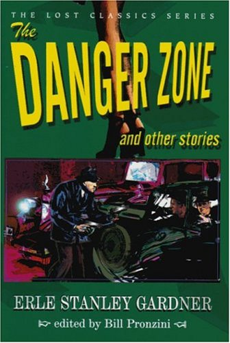 The Danger Zone and Other Stories (Lost Classics): Gardner, Erle Stanley; Pronzini, Bill