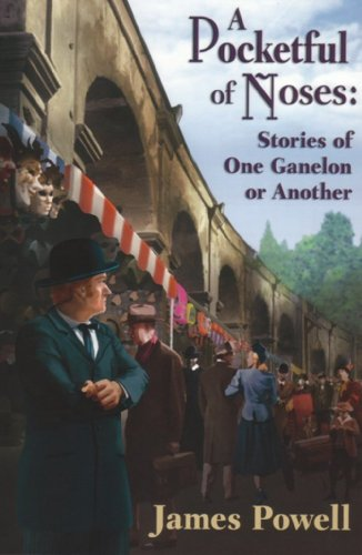 A Pocketful of Noses: Stories of One Ganelon or Another (9781932009378) by James Powell