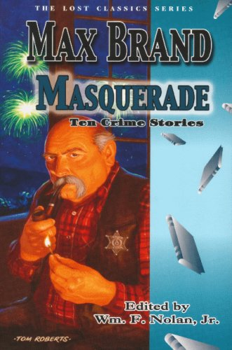 Masquerade: Ten Crime Stories: Max Brand