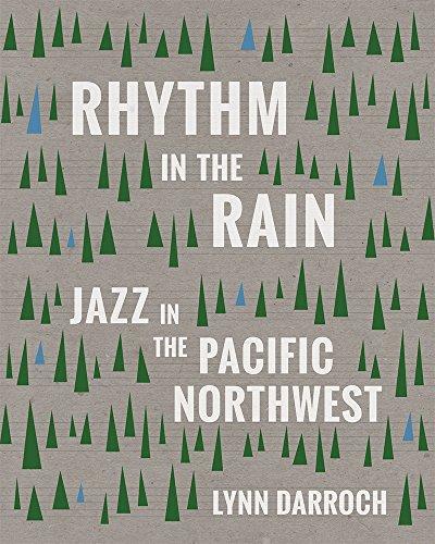 9781932010817: Rhythm in the Rain: Jazz in the Pacific Northwest
