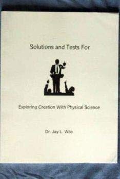 Exploring Creation With Physical Science Solutions And: Jay L. Wile