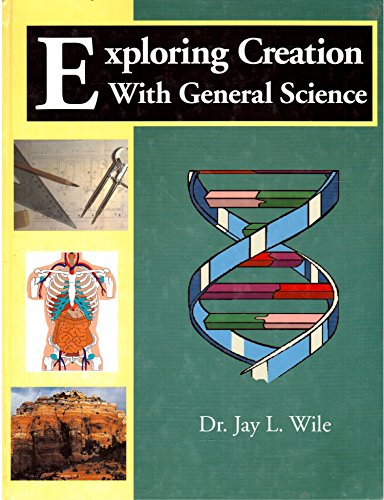 Exploring Creation With General Science: Jay L. Wile