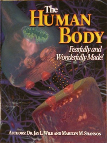 Human Body: Fearfully and Wonderfully Made - Full Set with Solutions and Tests: Wile, Jay L.
