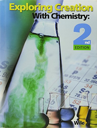 Exploring Creation With Chemistry: Jay L. Wile