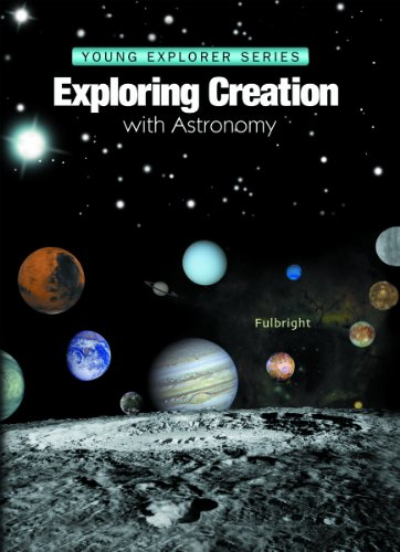 9781932012484: Exploring Creation With Astronomy (Young Explorer Series) (Young Explorer (Apologia Educational Ministries))