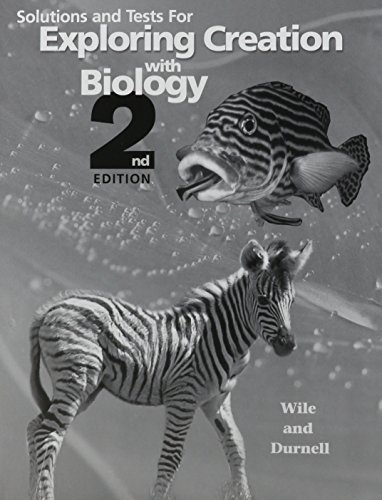 9781932012552: Solutions and Tests for Exploring Creation with Biology 2nd Edition
