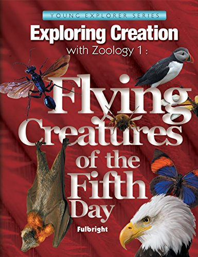 9781932012613: Zoology 1: Flying Creatures of the Fifth Day (Young Explorer (Apologia Educational Ministries))