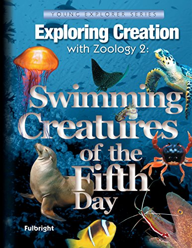 9781932012736: Exploring Creation with Zoology 2: Swimming Creatures of the Fifth Day (Young Explorer (Apologia Educational Ministries))