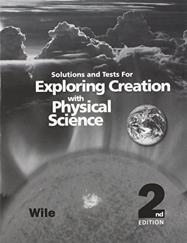 9781932012781: Solutions and Tests for Exploring Creation With Physical Science