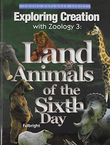 Exploring Creation with Zoology 3: Land Animals: Fulbright, Jeannie K.