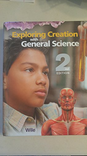 Exploring Creation with General Science, 2nd Edition (2 Book Set): Jay L. Wile