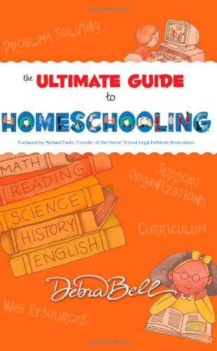 9781932012989: The Ultimate Guide to Homeschooling
