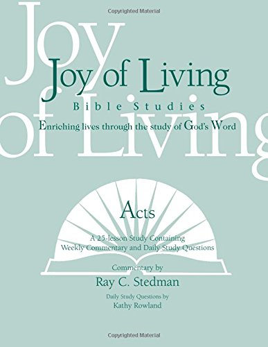 Acts (Joy of Living Bible Studies): Ray C. Stedman; Kathy Rowland