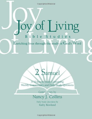2 Samuel (Joy of Living Bible Studies): Nancy J Collins; Kathy Rowland