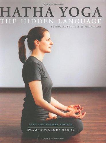 9781932018134: Hatha Yoga: The Hidden Language, Symbols, Secrets & Metaphors
