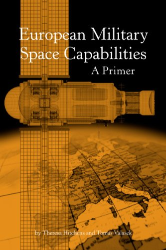 9781932019285: European Military Space Capabilities: A Primer
