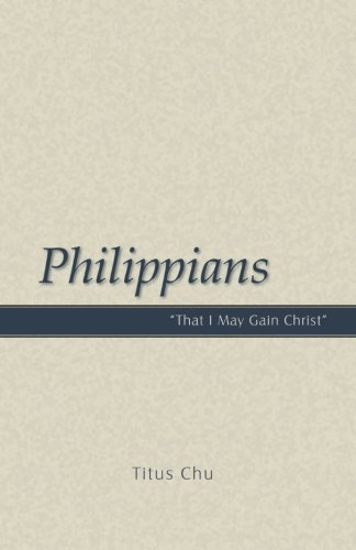 9781932020304: Philippians: That I May Gain Christ