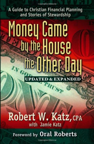 9781932021172: Money Came by the House the Other Day: A Guide to Christian Financial Planning And Stories of Stewardship
