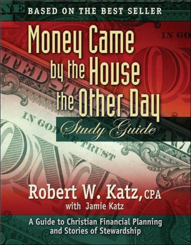 9781932021509: Money Came by the House the Other Day: Study Guide: A Guide to Christian Financial Planning and Stories of Stewardship