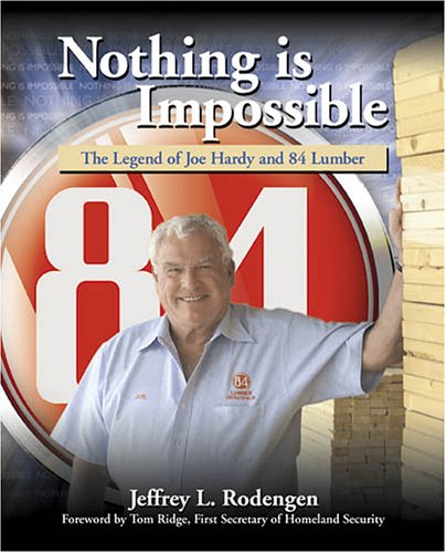 9781932022070: Nothing is Impossible: The Legend of Joe Hardy and 84 Lumber