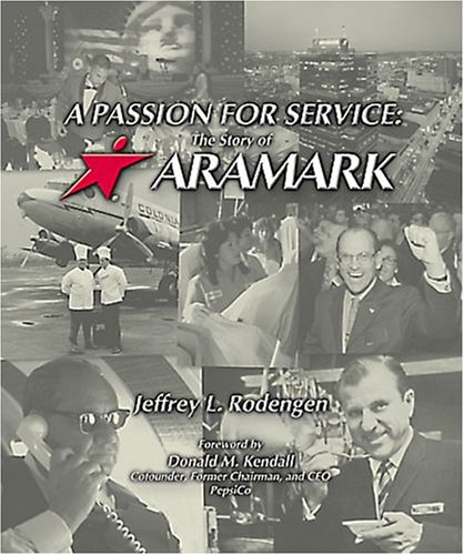 9781932022209: A Passion for Service: The Story of ARAMARK