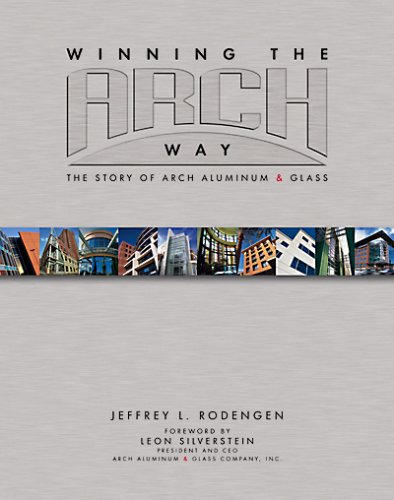 9781932022230: Winning the Arch Way: The Story of Arch Aluminum & Glass