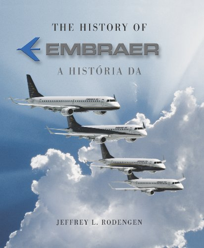 9781932022407: The History of Embraer