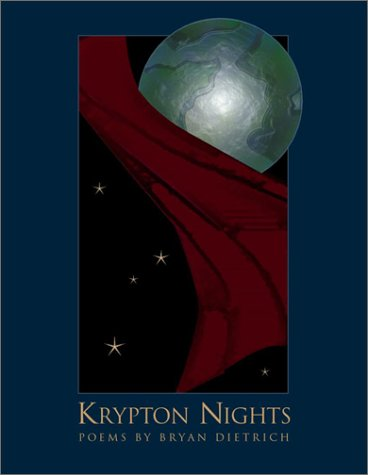Krypton Nights: Poems (Paris Review Prize in Poetry): Dietrich, Bryan D.