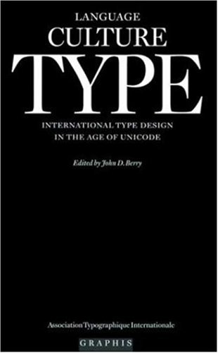 Language Culture Type: International Type Design in the Age of Unicode: John D. Berry [Editor]