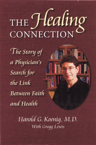 Healing Connection: Story Of Physicians Search For: Koenig, Harold; Lewis,