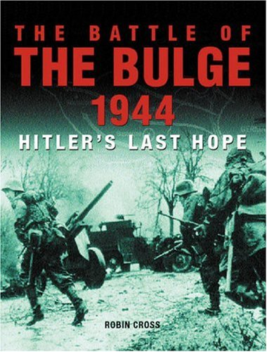 9781932033007: BATTLE OF THE BULGE 1944: Hitler's Last Hope