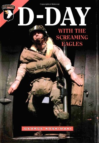 9781932033021: D-Day With the Screaming Eagles