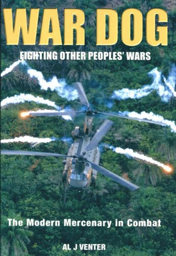 9781932033090: War Dog: Fighting Other People's Wars - The Modern Mercenary in Combat (Tech/Germany)