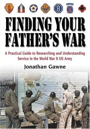 FINDING YOUR FATHER'S WAR: A Practical Guide: Jonathan Gawne