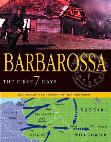 9781932033236: BARBAROSSA: The First Seven Days; Nazi Germany's 1941 Invasion of the Soviet Union