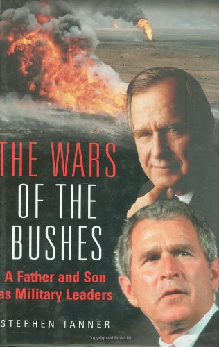 9781932033328: The Wars of the Bushes: A Father and Son as Military Leaders