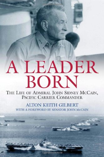 9781932033502: A Leader Born: The Life of Admiral John Sidney McCain, Pacific Carrier Commander