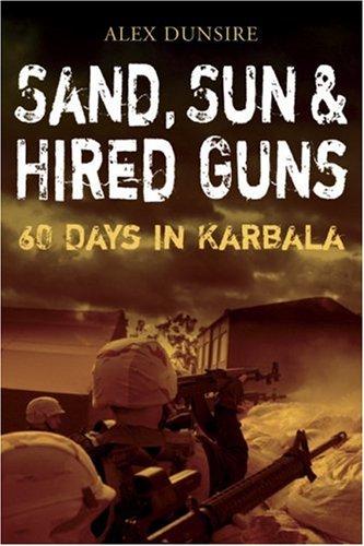 9781932033717: Sand, Sun and Hired Guns: 60 Days in Karbala