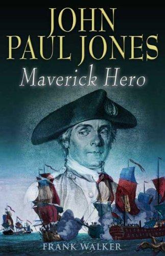 9781932033823: John Paul Jones Maverick Hero