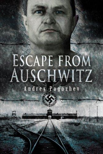 ESCAPE FROM AUSCHWITZ: Pogozhev, Andrej